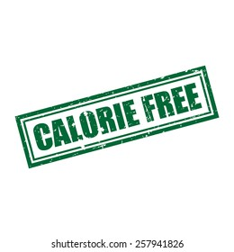 Calorie Free, Grunge Stamp, Vector illustration