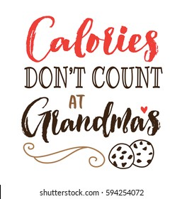 Calories Don't Count at Grandma's typography vector poster design card printable with cookies illustration and design ornament on white background