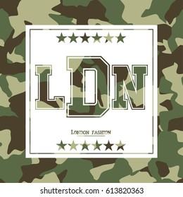 "Camouflage for clothes with lettering ""London, fashion, LDN"". Typography for t-shirt, print, poster, banner, apparel. Vector print for sportswear"