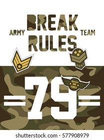 Camouflage College With Slogan Break Rules Army Badges, Pins, Patches Soldier T-shirt and apparels print graphic vector Varsity typography Urban Camo.