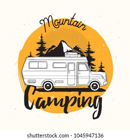 Camper van, travel trailer or recreational vehicle driving on road against mounts and forest on background and mountain camping lettering handwritten with cursive font. Vector illustration for logo.