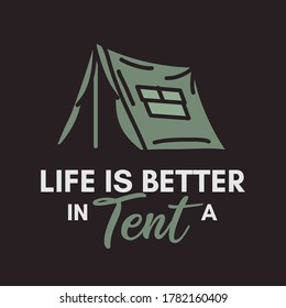 Camping adventure logo emblem illustration design. Vintage Outdoor label with tent and text - Life is better in a tent. Unusual linear hipster style sticker. Stock vector.
