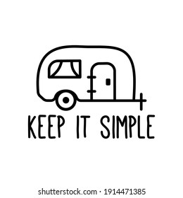 Camping badge design. Silhouette emblem with RV trailer and quote - Keep it simple. Vintage travel logo emblem isolated. Stock vector