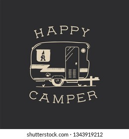 Camping typography badge illustration design. Outdoor travel logo graphic with RV van trailer and quote - Happy Camper. Wanderlust old style patch for t-shirt and other uses. Stock vector.