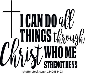 I can do all things through Christ who me strengthens silhouette, clipart, Jesus, Christian