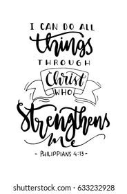 I Can Do All Things Through Christ Who Strengthens Me on white Background. Bible Quote. Modern Calligraphy. Handwritten Inspirational motivational quote.