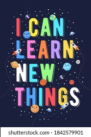 I can learn new things, kids vector illustration. motivational design illustrations for outer space themed kids, space kids. colorful motivation quotes.