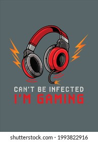 Can t Be Infected I m Gaming Gamer Video Games Online design vector illustration for use in design and print poster canvas