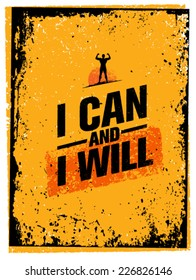I Can And I Will. Workout and Fitness Motivation Quote. Creative Vector Typography Grunge Poster Concept