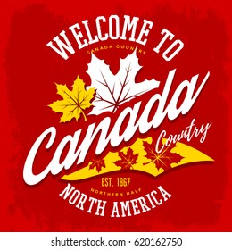 Canada country welcome sign with maple leaf. North america nation patriotic banner for july independence day, t-shirt print for clothing branding or republic tourism advertising poster