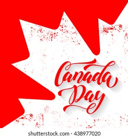 Canada Day greeting card. Canadian Flag with white maple leaf vector illustration. Happy Canada Day calligraphy lettering on grunge retro background wallpaper