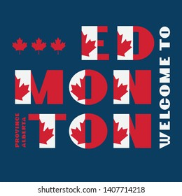 Canada flag style motivation poster with text Welcome Edmonton, Alberta. Modern typography for corporate travel company graphic print, hipster fashion