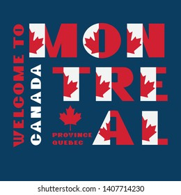 Canada flag style motivation poster with text Welcome Montreal, Quebec. Modern typography for corporate travel company graphic print, hipster fashion