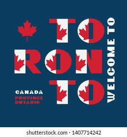 Canada flag style motivation poster with text Welcome Toronto, Ontario.. Modern typography for corporate travel company graphic print, hipster fashion