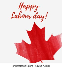 Canada Happy Labour day. Grunge watercolor Canadian maple leaf. Background template for national holiday.