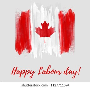 Canada Happy Labour day. Grunge watercolor Canadian flag. Background template for national holiday.