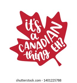 It's a Canadian thing EH! - Handwritten Quote/Saying