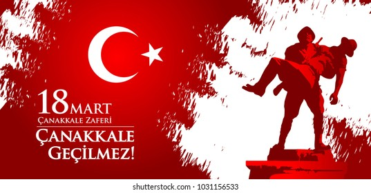 Canakkale zaferi 18 Mart. Translation: Turkish national holiday of March 18, 1915 the day the Ottomans victory in Canakkale Monument