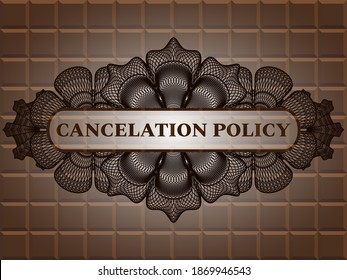 cancelation policy text inside Linear currency chocolate realistic emblem. Brown graceful background. Illustration.