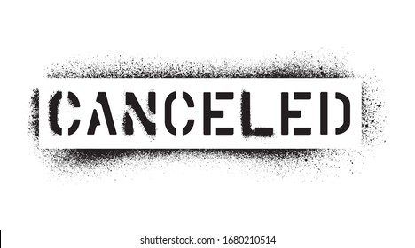 CANCELED quote. American english spelling. Spray graffiti stencil isolated on white backgrond.