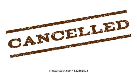 Cancelled watermark stamp. Text caption between parallel lines with grunge design style. Rubber seal stamp with dust texture. Vector brown color ink imprint on a white background.