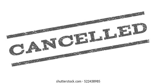 Cancelled watermark stamp. Text tag between parallel lines with grunge design style. Rubber seal stamp with dirty texture. Vector grey color ink imprint on a white background.