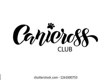 Canicross club text. Outdoor training with dog. Hand drawn lettering for logo, poster, web, card, flyer. Vector illustration