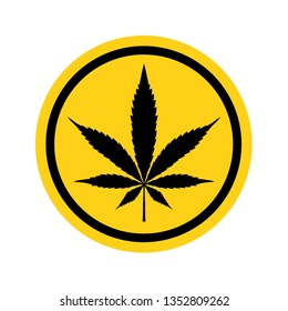 Cannabis, Hemp, Marijuana, Marihuana, Weed allowed sign warning cirlce yellow sign or cannabis used zone warning vector icon isolated on white background.