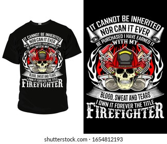 it cannot be inherited nor can it ever be purchased firefighter T-Shirt design template vector