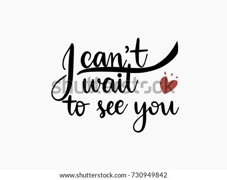 Cant Wait See You Calligraphy Hand Stock Vector Royalty Free