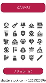 canvas icon set. 25 filled canvas icons. Simple modern icons about  - Placeholder, Paint brush, Tent, Paint, Paint tube, Money bag, Painting, Brush, Artboard, Brushes, Canvas
