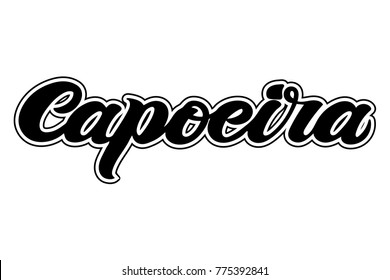"Capoeira hand drawn lettering isolated without background. For designing capoeira documents, logo, banner, poster, website, invitation, visit card. Vector art. Quote ""capoeira"", brush calligraphy"