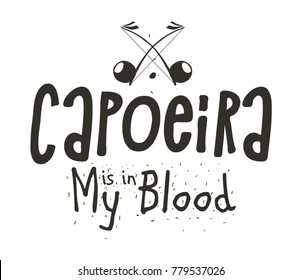 Capoeira is in my blood. Banner for sport combining rhythmic dance, martial-arts, and acrobatic movements. Vector flat style black and white illustration