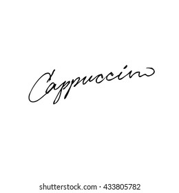 Cappuccino coffee type handwritten phrase isolated on  white background