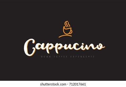 cappucino word text on a black background with a coffee cup symbol suitable as a banner or postcard