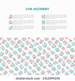 Car accident concept with thin line icons: crashed cars, tow truck, drunk driving, safety belt, traffic offense, falling in water, warning triangle. Modern vector illustration for insurance company.