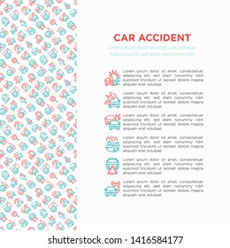 Car accident concept with thin line icons: crashed cars, tow truck, drunk driving, safety belt, traffic offense, car insurance, warning triangle. Modern vector illustration for insurance company.