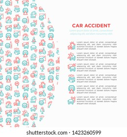 Car accident concept with thin line icons: crashed cars, tow truck, drunk driving, safety belt, traffic offense, car insurance, falling in water. Vector illustration for insurance company.