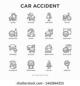 Car accident thin line icons set: crashed cars, tow truck, drunk driving, safety belt, traffic offense, car insurance, falling in water, warning triangle. Modern vector illustration.