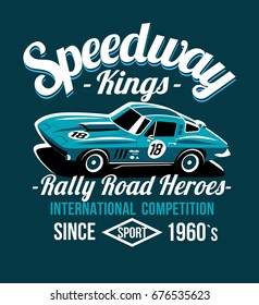 Car design classic rally race retro t-shirts cool design vector print illustration. Speedway Kings. The car is no have a real prototype of coloring & lettering