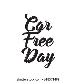 car free day, text design. Vector calligraphy. Typography poster. Usable as background.