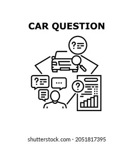 Car Question Vector Icon Concept. Car Question For Technical Condition And Credit Payment In Bank. Driver Researching And Asking About History. Buyer Examining And Buying Automobile Black Illustration