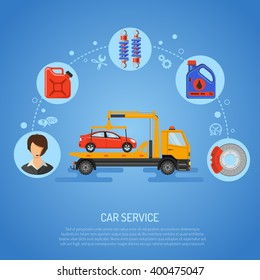 Car Service Concept for Poster, Web Site, Advertising with Flat Icons like Support, tow truck, Oil. vector illustration