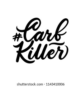 Carb killer ketogenic inspirarional lettering inscription isolated on white background.