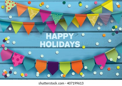 Card for celebrating happy holidays with colorful paper garlands and confetti on blue wooden background.Vector illustration