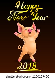 Card the cheerful ruddy pig rejoices standing on hind legs and letters Happy New Year 2019. Colorfull pork, vector cartoon illustration on black background.