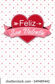 Card cover with message: Feliz San Valentin -Happy Valentines Day in Spanish language- on a red heart surrounded with pink ribbon on a white background with little hearts - Vector image