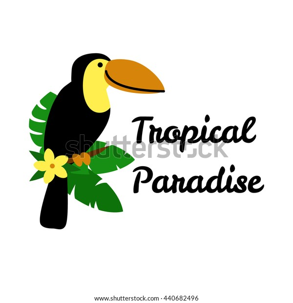 """Card with cute cartoon toucan on the branch and note """"Tropical Paradise"""" isolated on white background. Art vector illustration."""