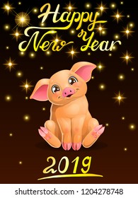 Card the cute cheerful yellow pig sits and letters Happy New Year 2019. Colorfull pork, vector cartoon illustration on black background with gold star.