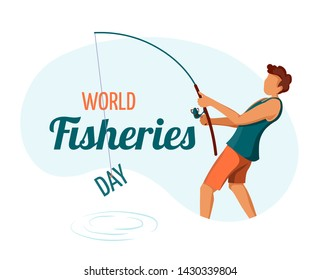 "Card design for World Fisheries Day. Young man standing with fishing rod and the word ""day"" on the it's hook.  Vector illustration for poster, banner, postcard."